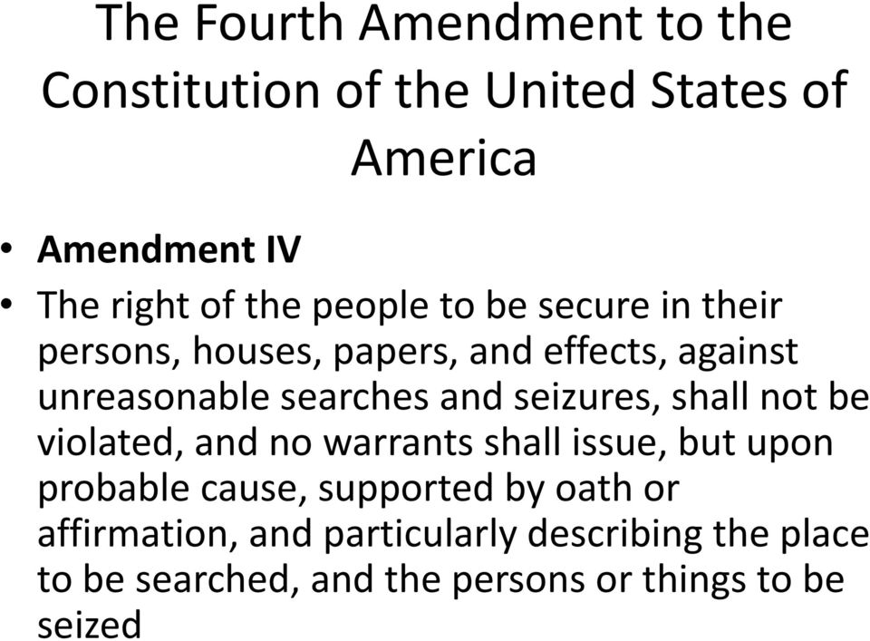 seizures, shall not be violated, and no warrants shall issue, but upon probable cause, supported by oath