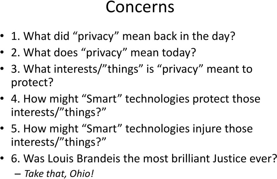 How might Smart technologies protect those interests/ things? 5.