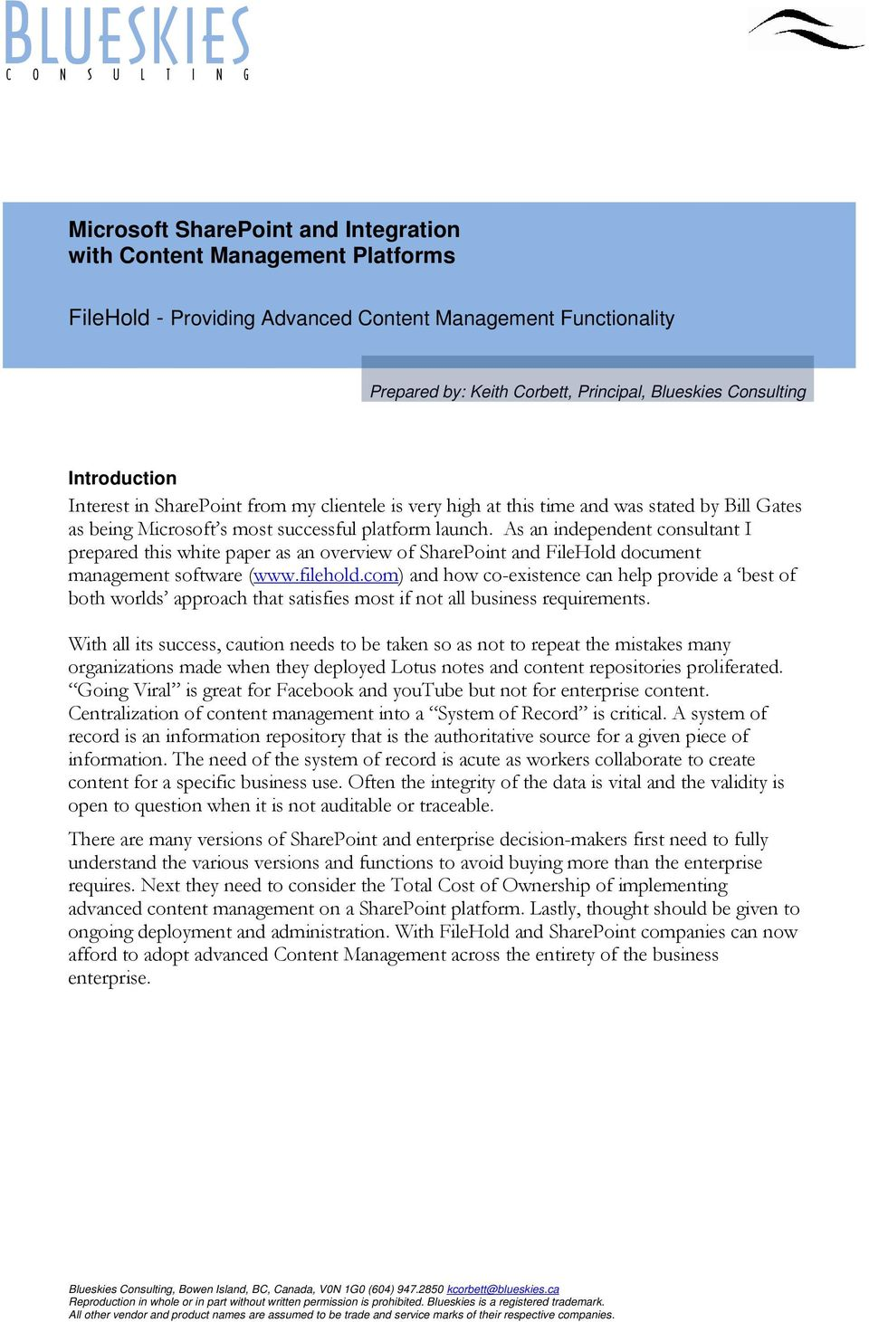 As an independent consultant I prepared this white paper as an overview of SharePoint and FileHold document management software (www.filehold.