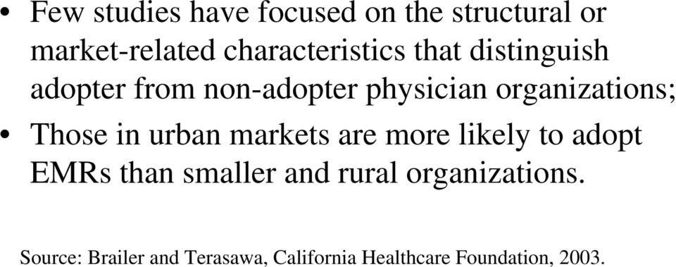 organizations; Those in urban markets are more likely to adopt EMRs than