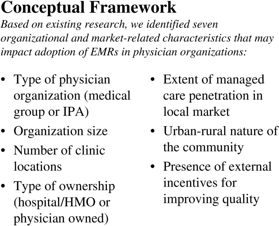 group or IPA) Organization size Number of clinic locations Type of ownership (hospital/hmo or physician owned) Extent