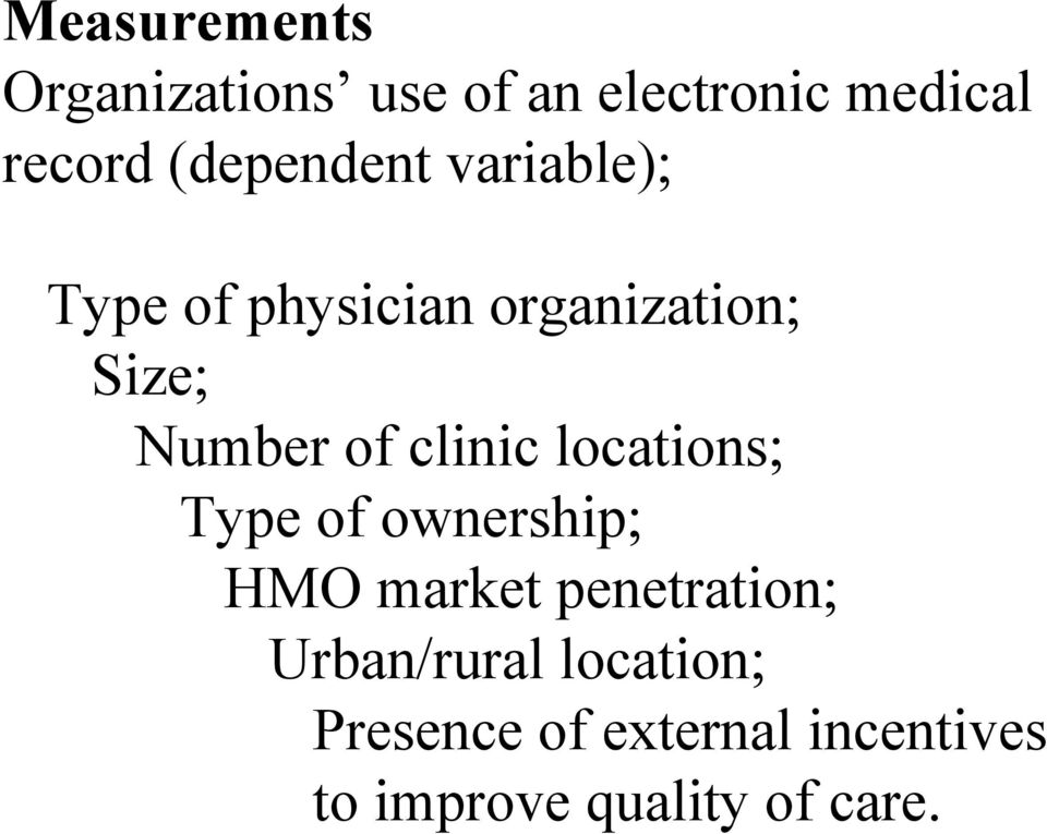 of clinic locations; Type of ownership; HMO market penetration;