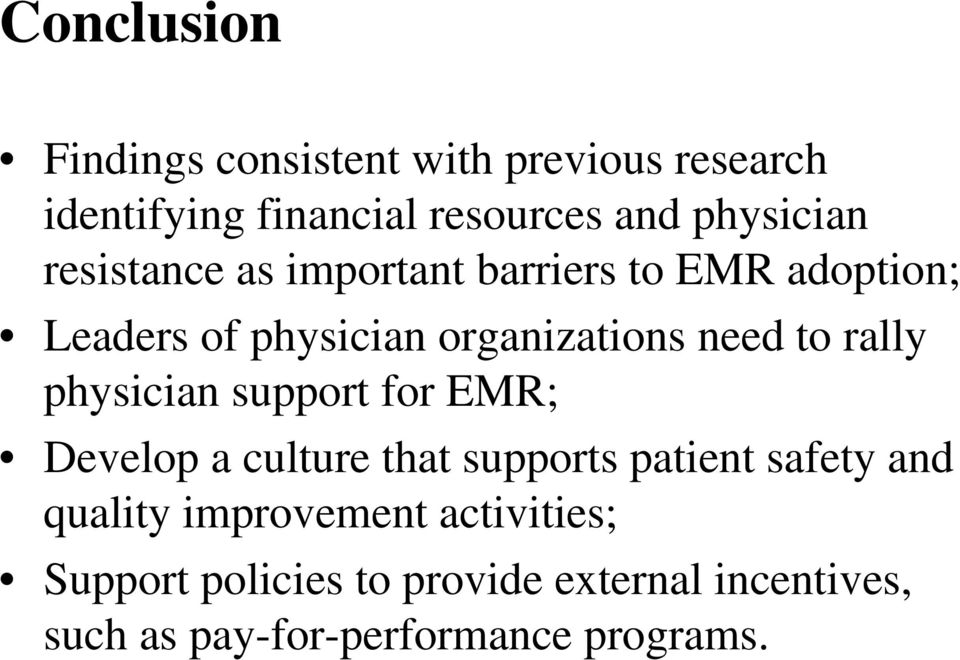 need to rally physician support for EMR; Develop a culture that supports patient safety and