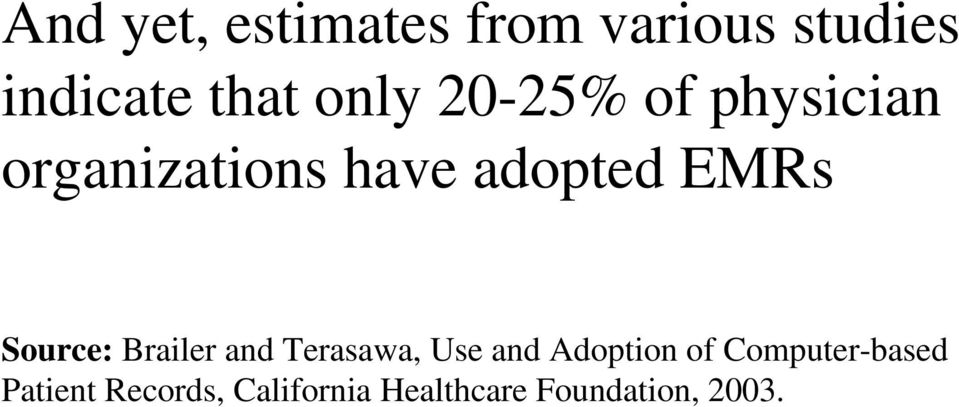 Source: Brailer and Terasawa, Use and Adoption of