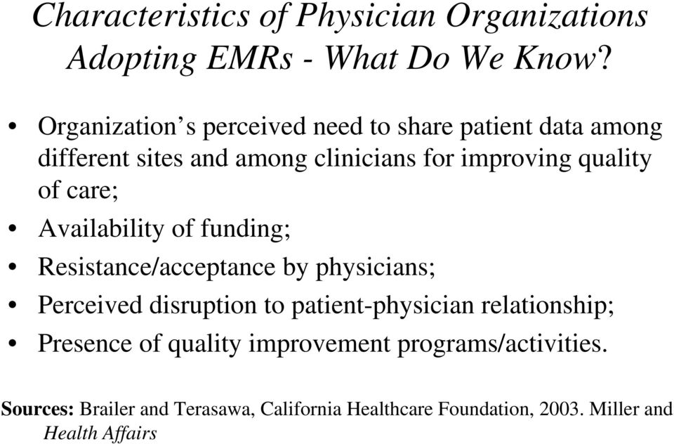 of care; Availability of funding; Resistance/acceptance by physicians; Perceived disruption to patient-physician