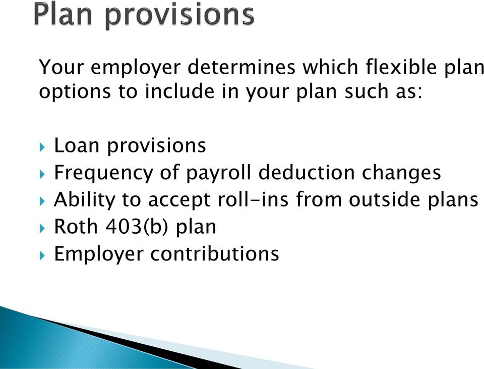 of payroll deduction changes Ability to accept roll-ins