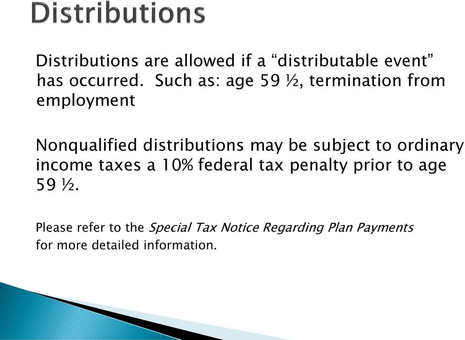 be subject to ordinary income taxes a 10% federal tax penalty prior to age 59 ½.