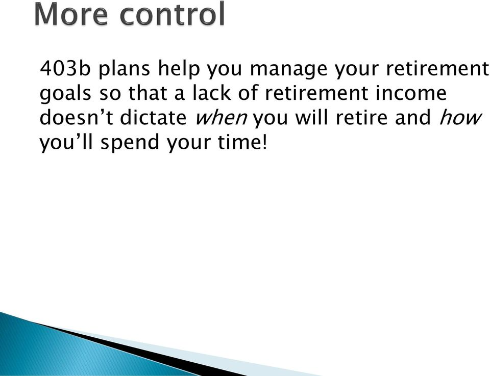 retirement income doesn t dictate when