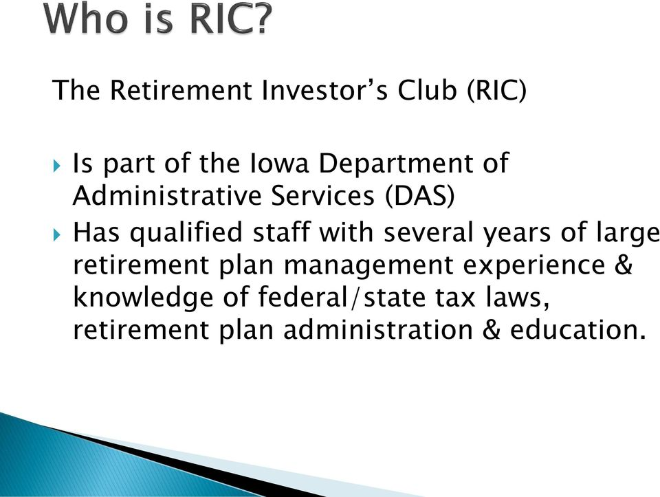 years of large retirement plan management experience & knowledge of