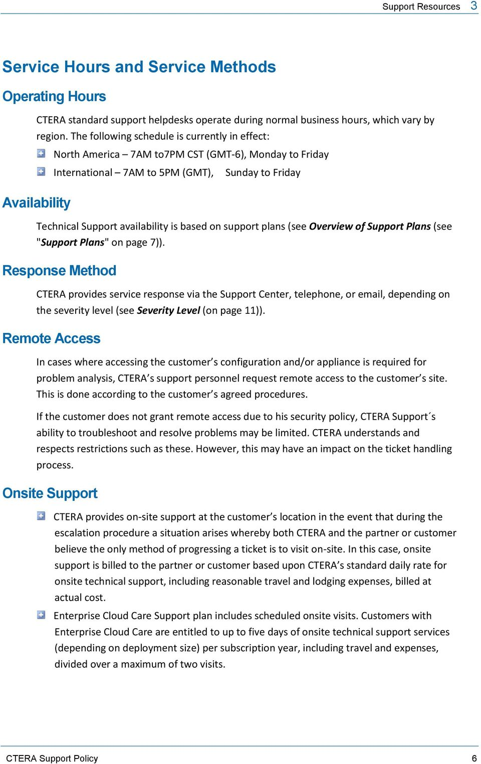 "based on support plans (see Overview of Support Plans (see ""Support Plans"" on page 7))."