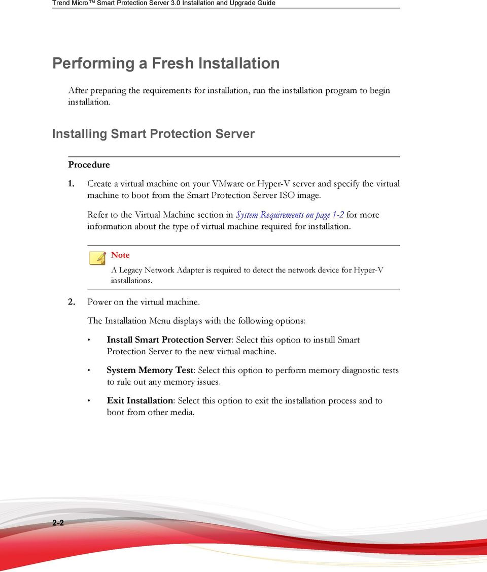 Installing Smart Protection Server Procedure 1. Create a virtual machine on your VMware or Hyper-V server and specify the virtual machine to boot from the Smart Protection Server ISO image.