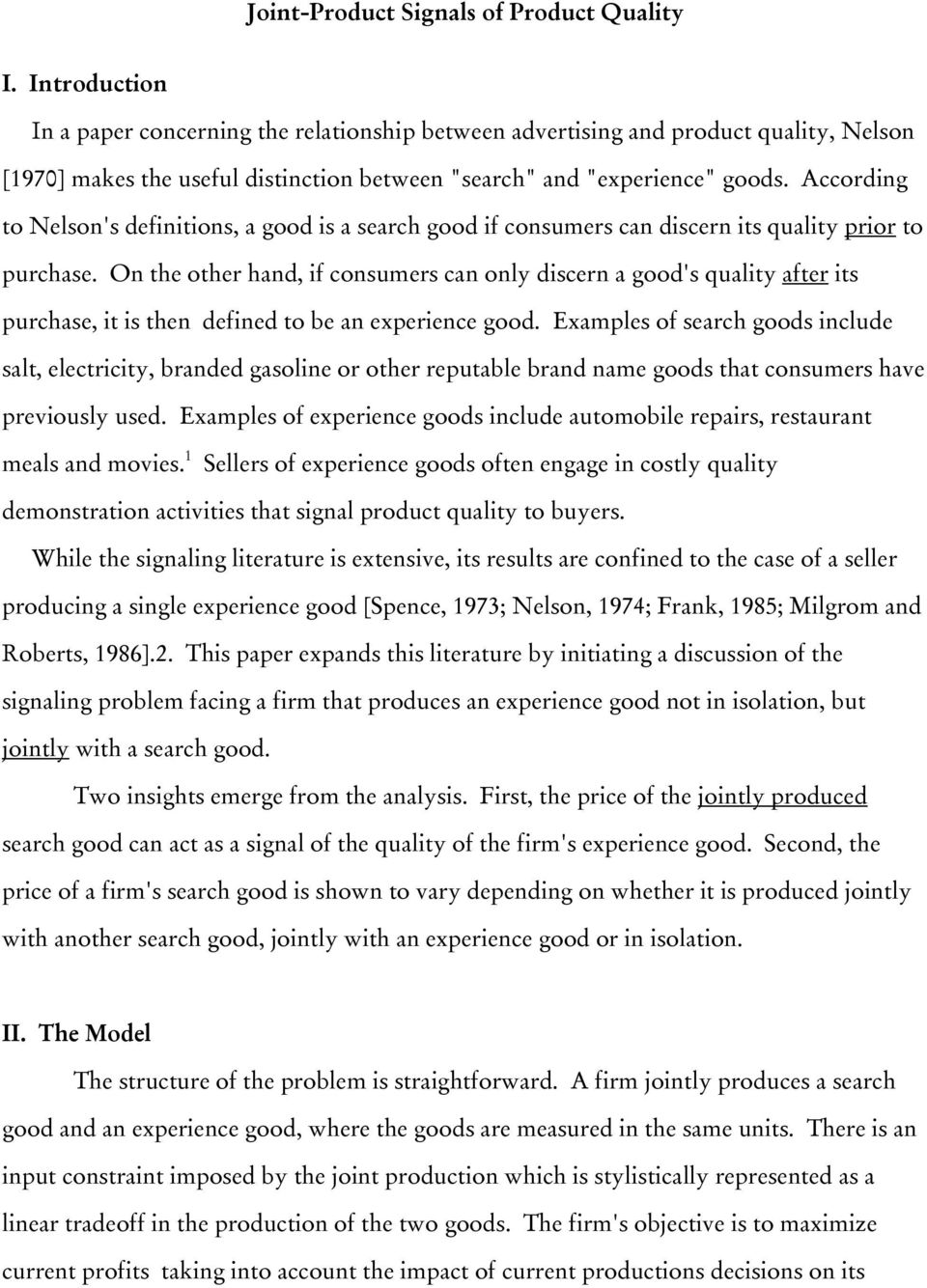 According to Nelson's definitions, a good is a search good if consumers can discern its quality prior to purchase.