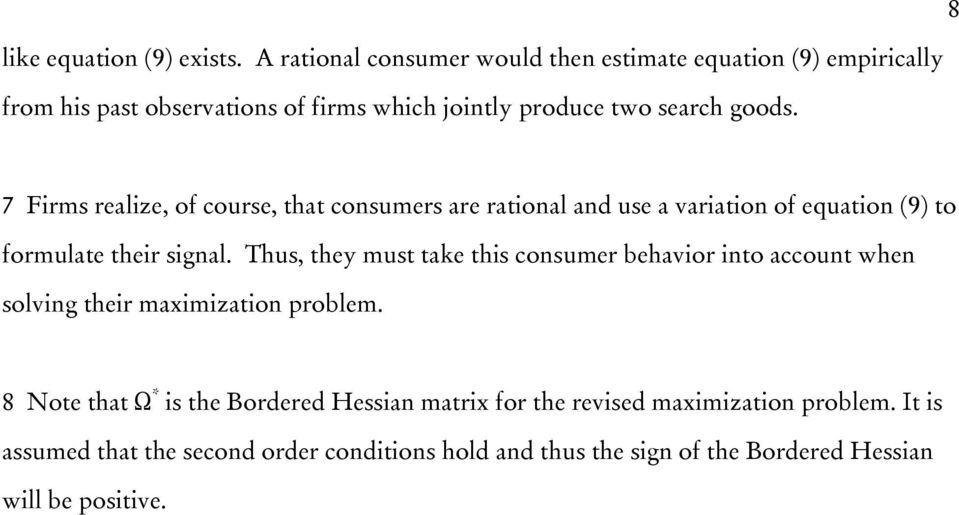 8 7 Firms realize, of course, that consumers are rational and use a variation of equation (9) to formulate their signal.