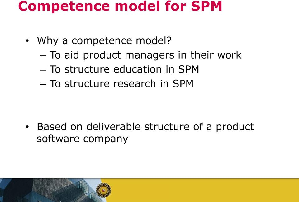 education in SPM To structure research in SPM Based