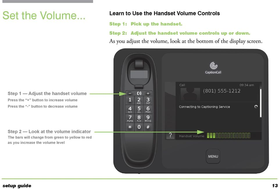As you adjust the volume, look at the bottom of the display screen.