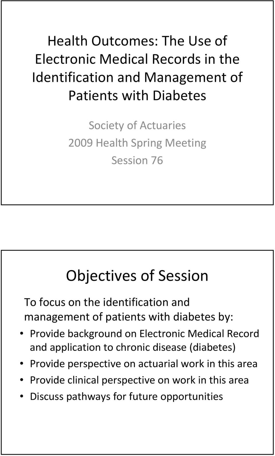 patients with diabetes by: Provide background on Electronic Medical Record and application to chronic disease (diabetes)