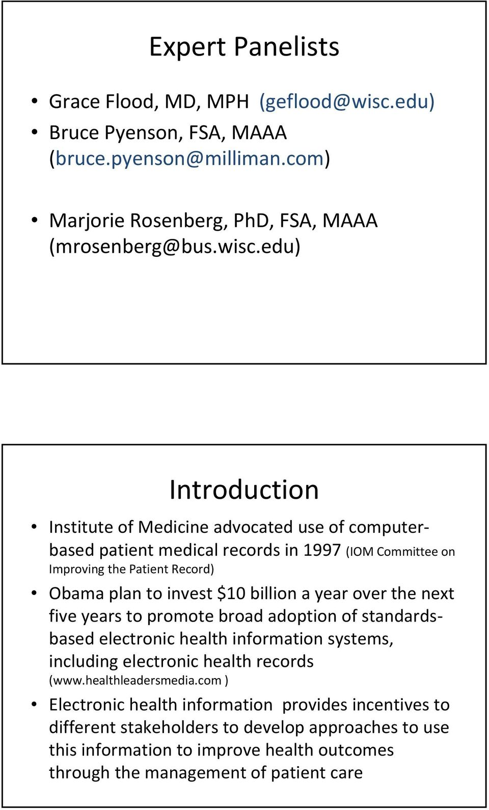 edu) Introduction Institute of Medicine advocated use of computerbased patient medical records in 1997 (IOM Committee on Improving the Patient Record) Obama plan to invest $10