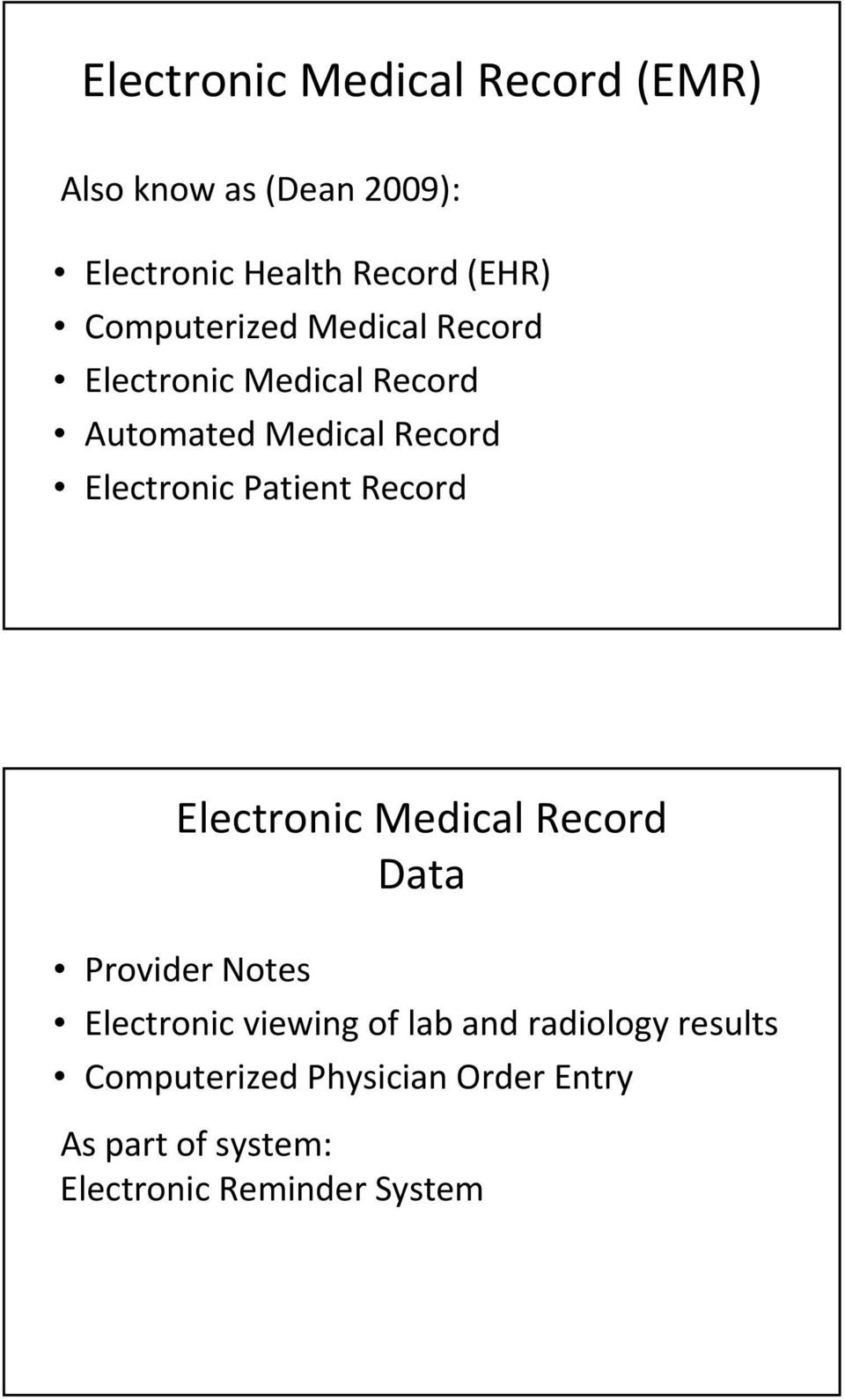 Patient Record Electronic Medical Record Data Provider Notes Electronic viewing of lab and