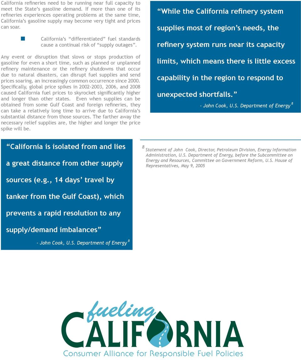 California s differentiated fuel standards cause a continual risk of supply outages.