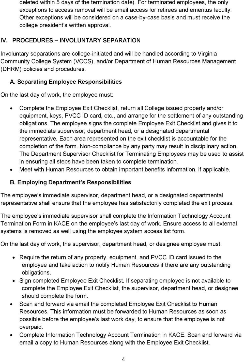 PROCEDURES INVOLUNTARY SEPARATION Involuntary separations are college-initiated and will be handled according to Virginia Community College System (VCCS), and/or Department of Human Resources