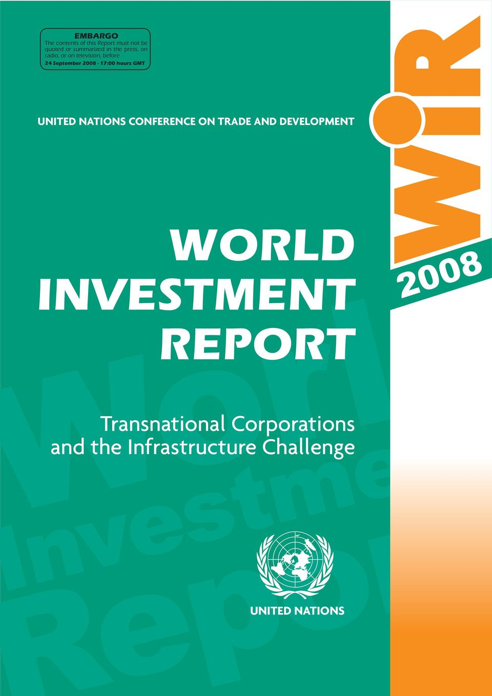 NATIONS CONFERENCE ON TRADE AND DEVELOPMENT WORLD INVESTMENT REPORT 2008 World