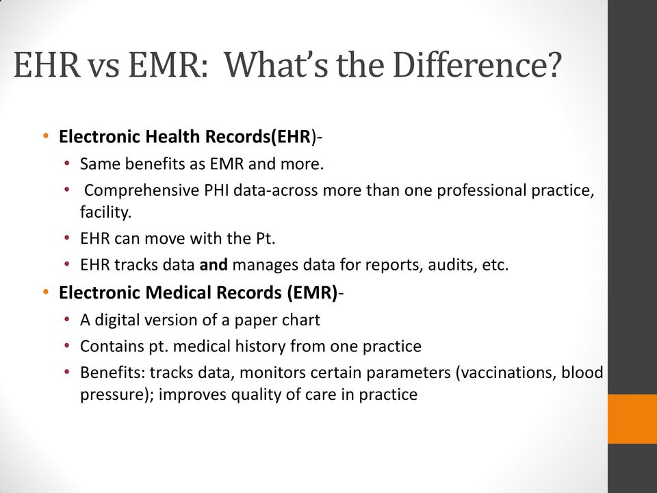 EHR tracks data and manages data for reports, audits, etc.
