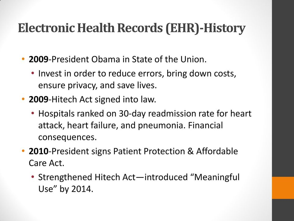 2009-Hitech Act signed into law.