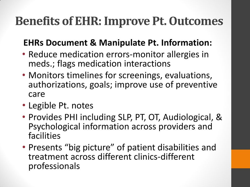 ; flags medication interactions Monitors timelines for screenings, evaluations, authorizations, goals; improve use of
