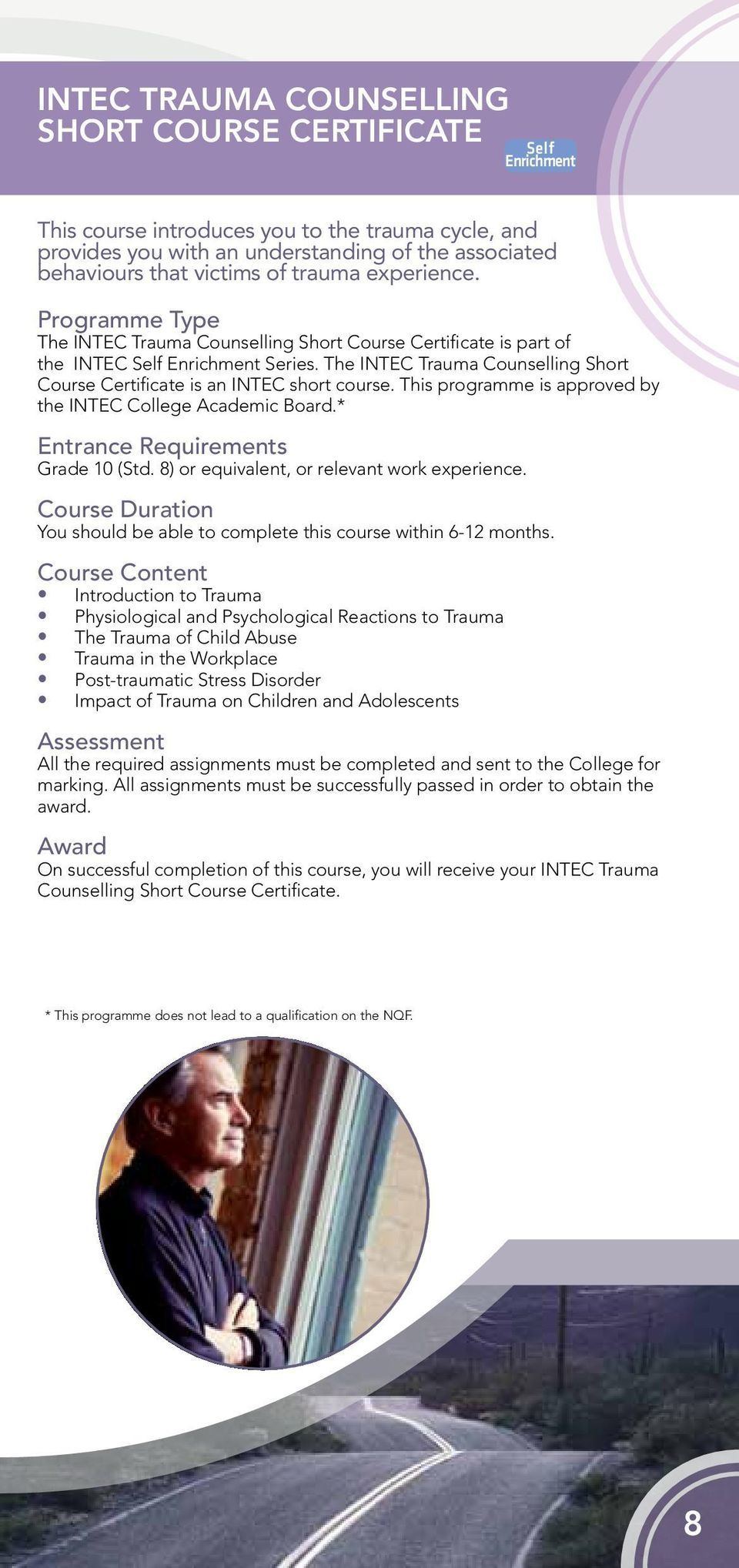 This programme is approved by the INTEC College Academic Board.* Entrance Requirements Grade 10 (Std. 8) or equivalent, or relevant work experience.