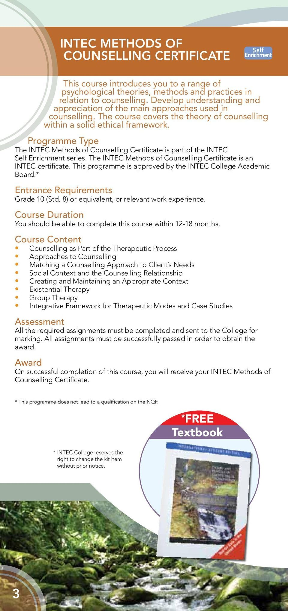Programme Type The INTEC Methods of Counselling Certificate is part of the INTEC series. The INTEC Methods of Counselling Certificate is an INTEC certificate.
