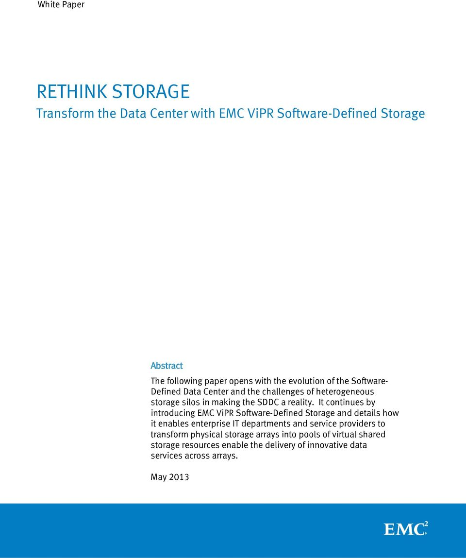 It continues by introducing EMC ViPR Software-Defined Storage and details how it enables enterprise IT departments and service providers