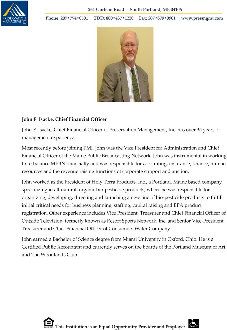 John was instrumental in working to re-balance MPBN financially and was responsible for accounting, insurance, finance, human resources and the revenue raising functions of corporate support and
