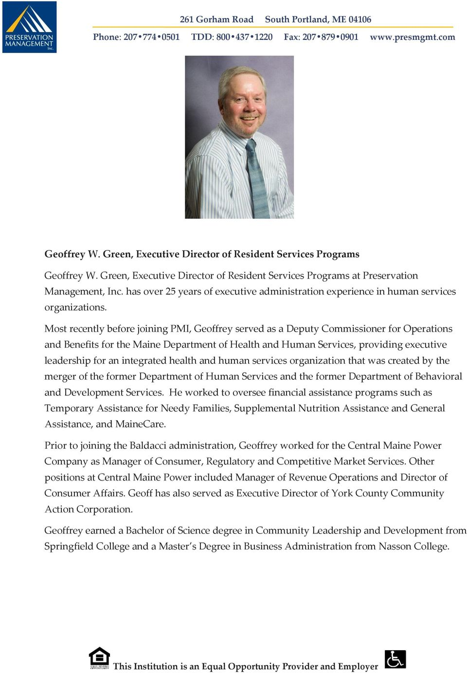 Most recently before joining PMI, Geoffrey served as a Deputy Commissioner for Operations and Benefits for the Maine Department of Health and Human Services, providing executive leadership for an