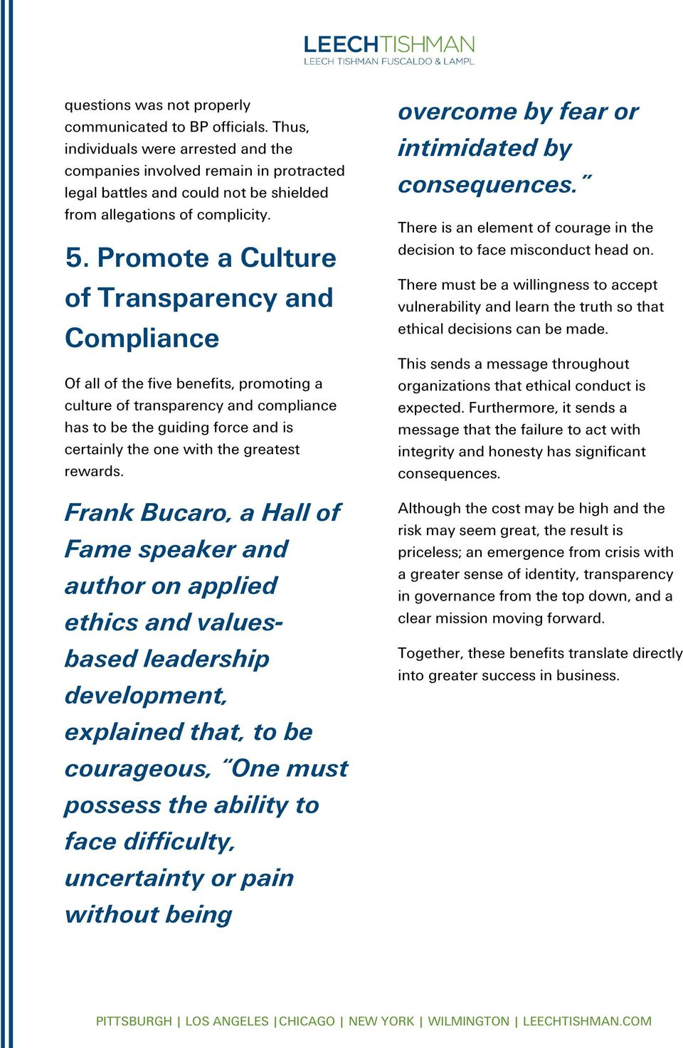 Promote a Culture of Transparency and Compliance Of all of the five benefits, promoting a culture of transparency and compliance has to be the guiding force and is certainly the one with the greatest