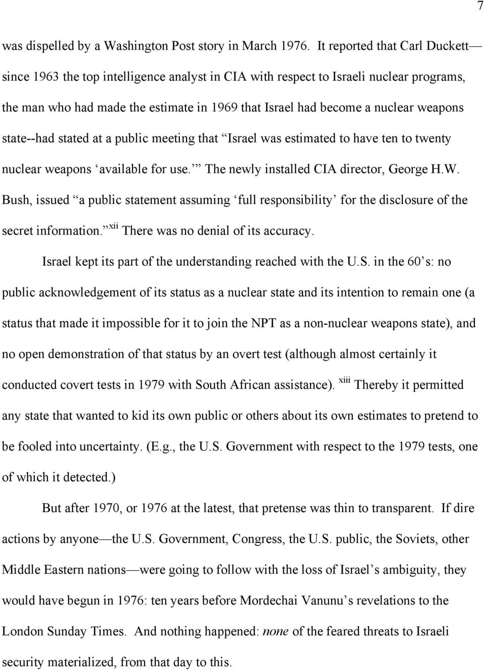 weapons state--had stated at a public meeting that Israel was estimated to have ten to twenty nuclear weapons available for use. The newly installed CIA director, George H.W.