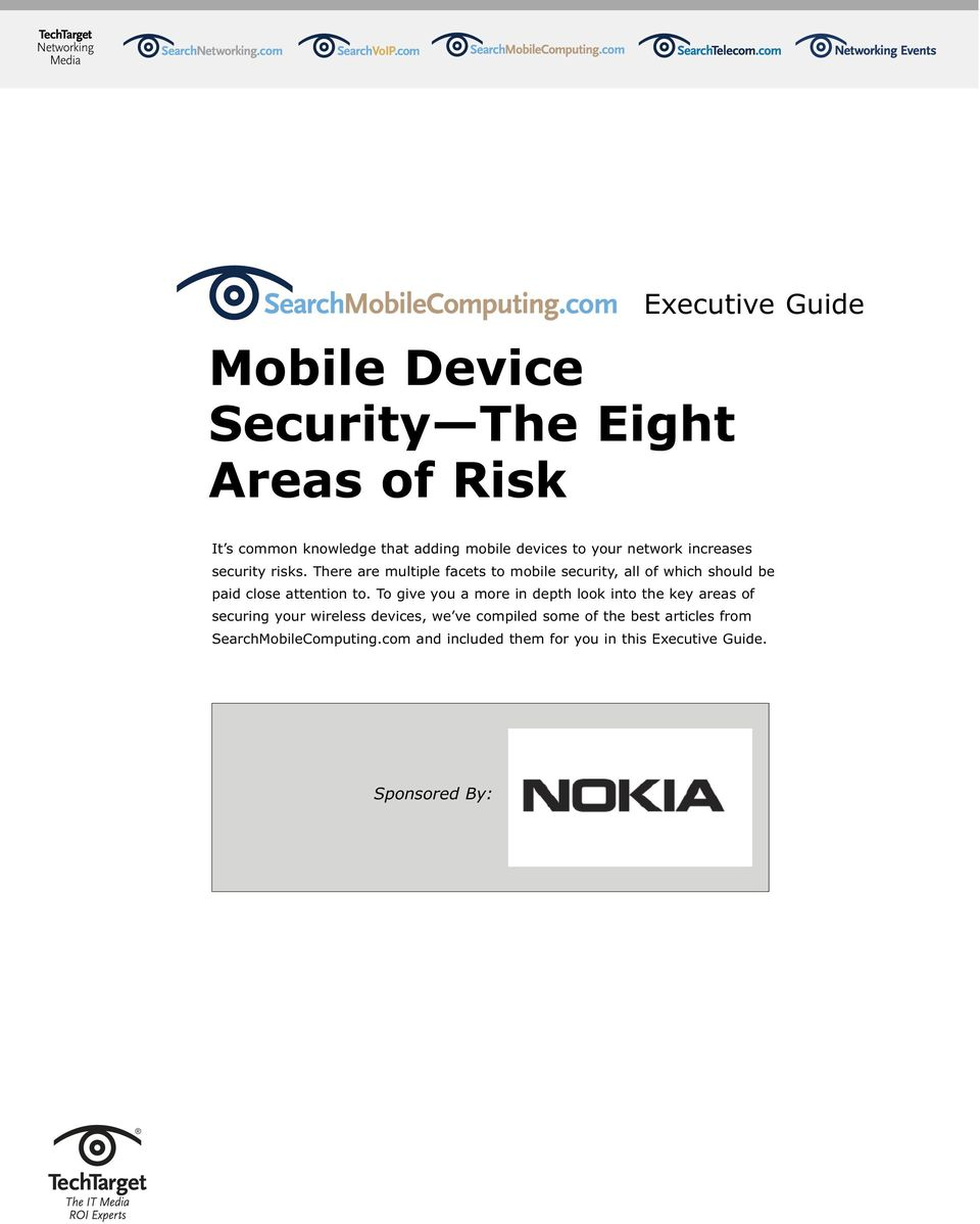 There are multiple facets to mobile security, all of which should be paid close attention to.
