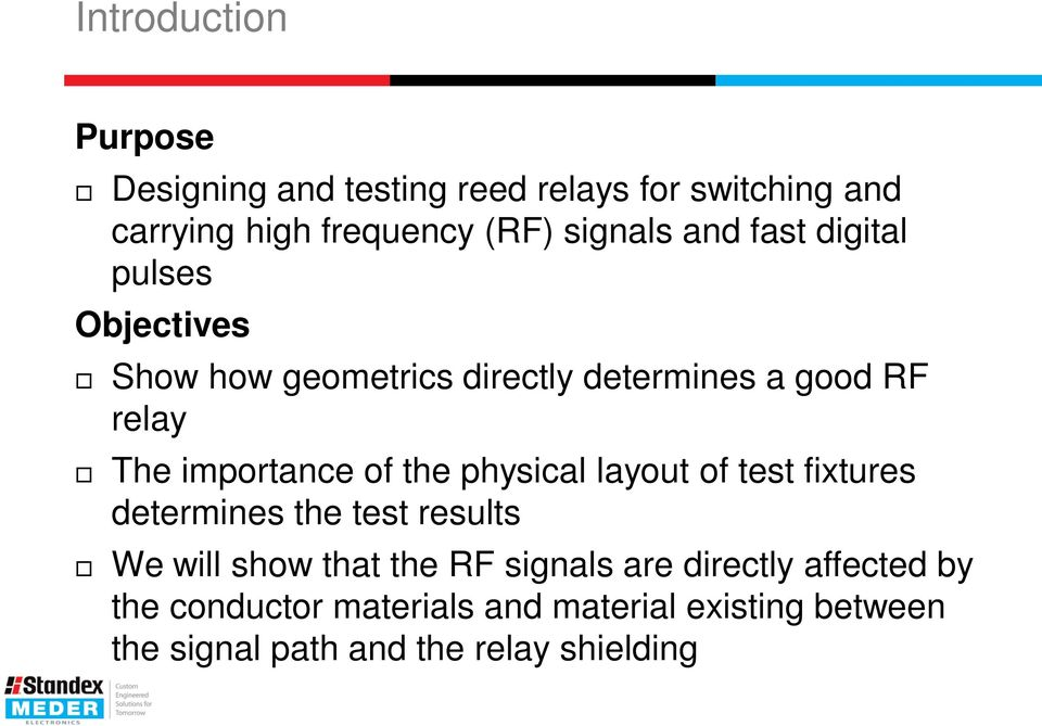 importance of the physical layout of test fixtures determines the test results We will show that the RF