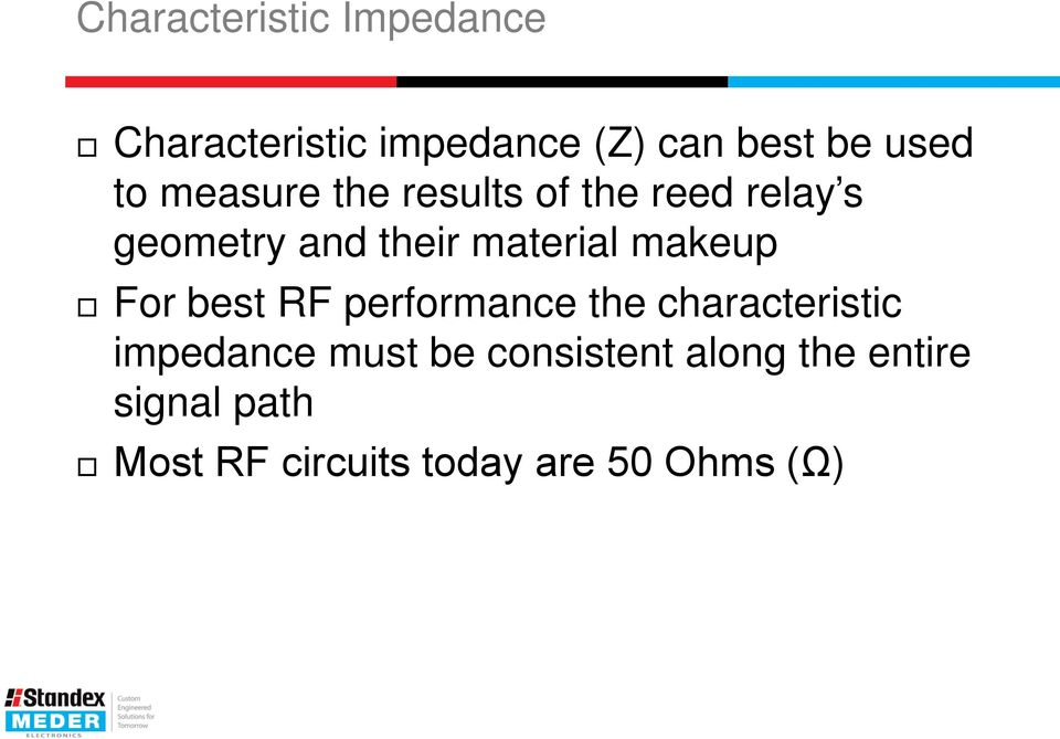 makeup For best RF performance the characteristic impedance must be