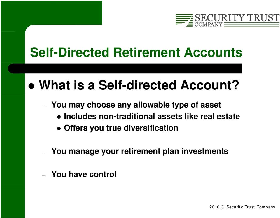 You may choose any allowable type of asset Includes