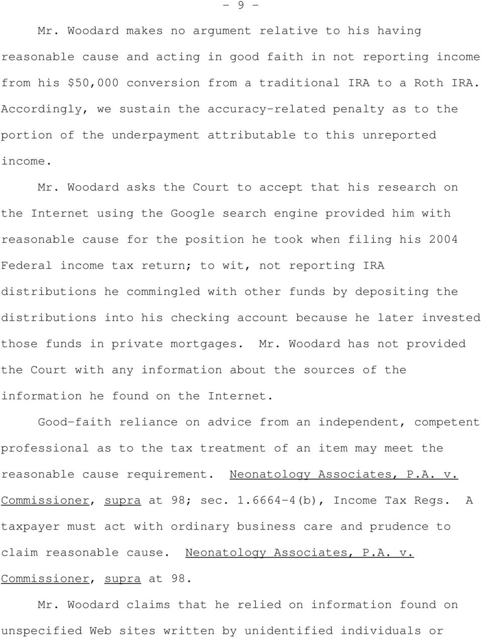 Woodard asks the Court to accept that his research on the Internet using the Google search engine provided him with reasonable cause for the position he took when filing his 2004 Federal income tax