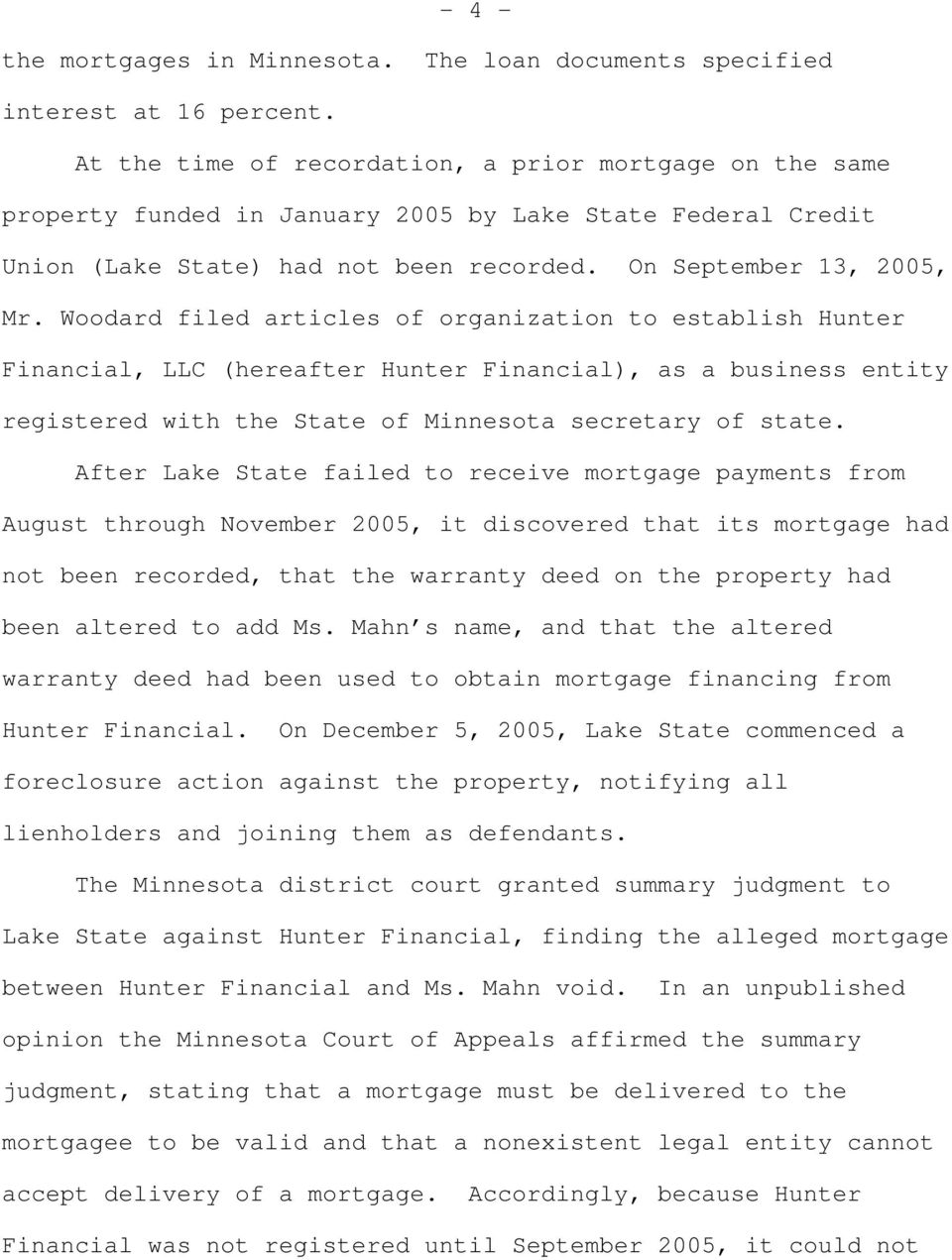 Woodard filed articles of organization to establish Hunter Financial, LLC (hereafter Hunter Financial), as a business entity registered with the State of Minnesota secretary of state.