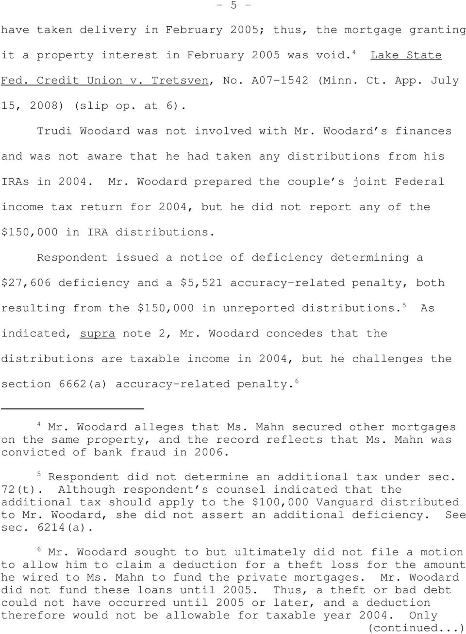 Woodard s finances and was not aware that he had taken any distributions from his IRAs in 2004. Mr.