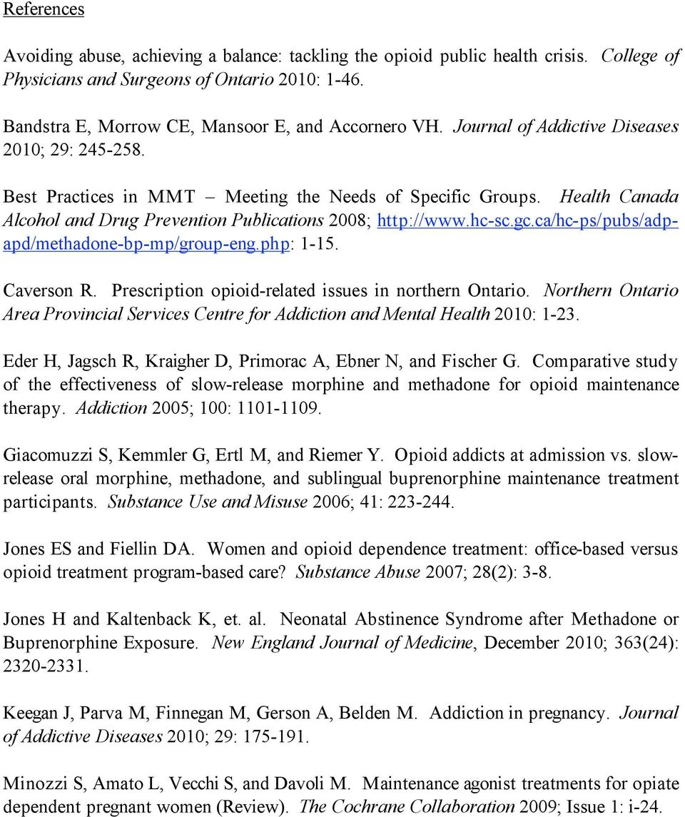 ca/hc-ps/pubs/adpapd/methadone-bp-mp/group-eng.php: 1-15. Caverson R. Prescription opioid-related issues in northern Ontario.