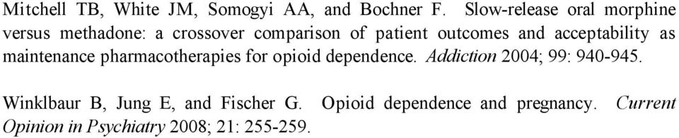 and acceptability as maintenance pharmacotherapies for opioid dependence.