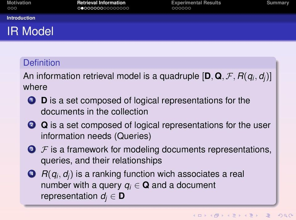 user information needs (Queries) 3 F is a framework for modeling documents representations, queries, and their