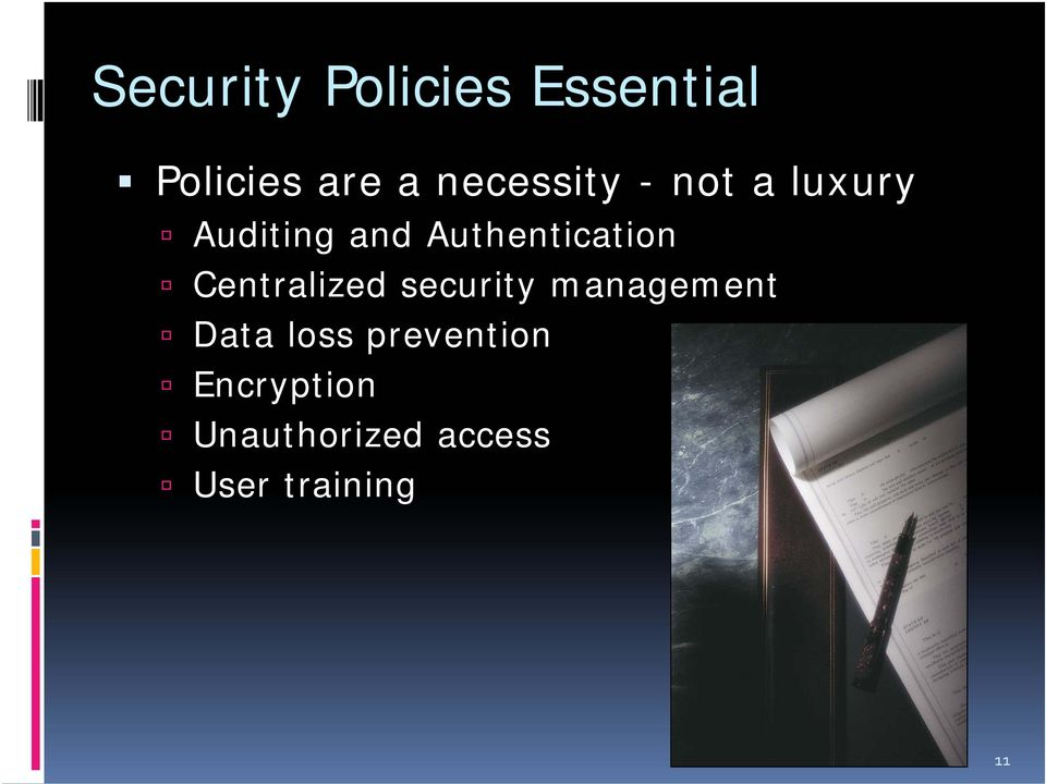 Authentication Centralized security management