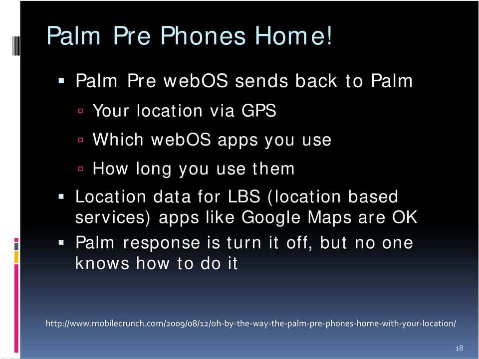 you use them Location data for LBS (location based services) apps like Google Maps are OK