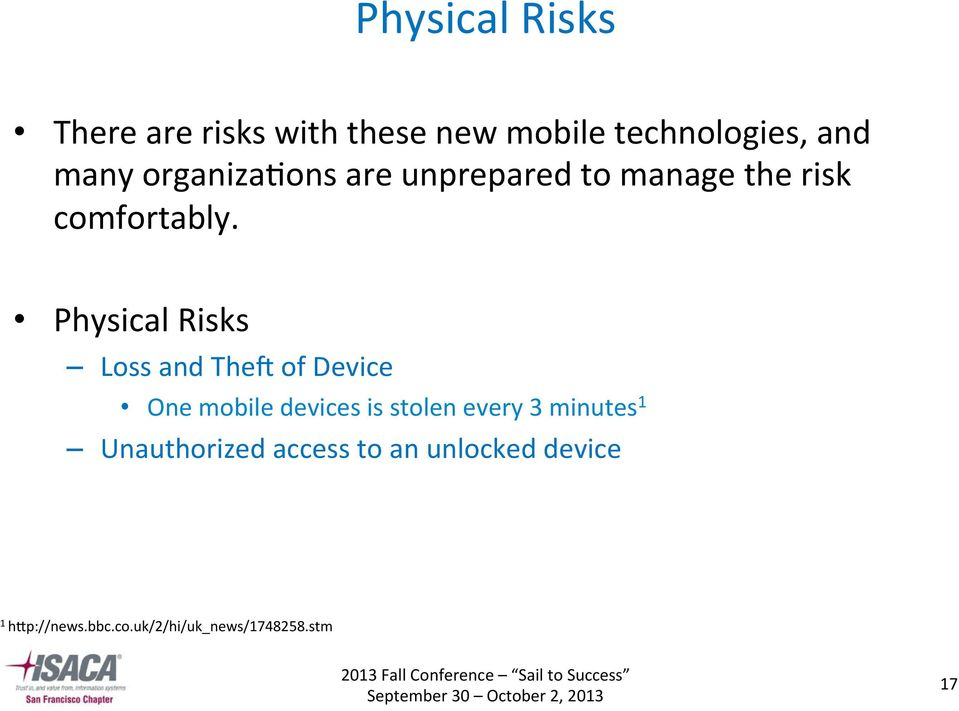 Physical Risks Loss and Theb of Device One mobile devices is stolen every 3
