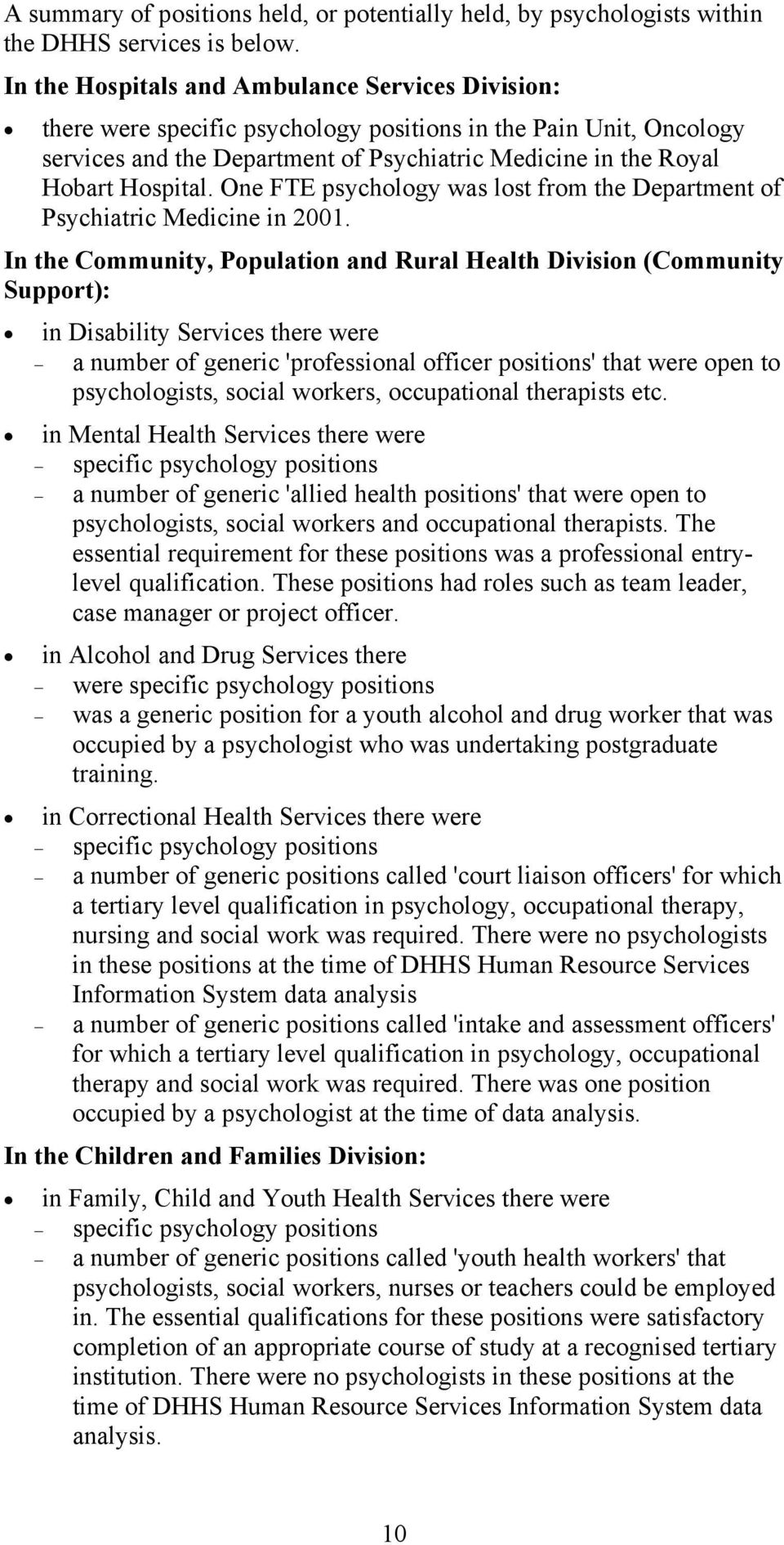 One FTE psychology was lost from the Department of Psychiatric Medicine in 2001.