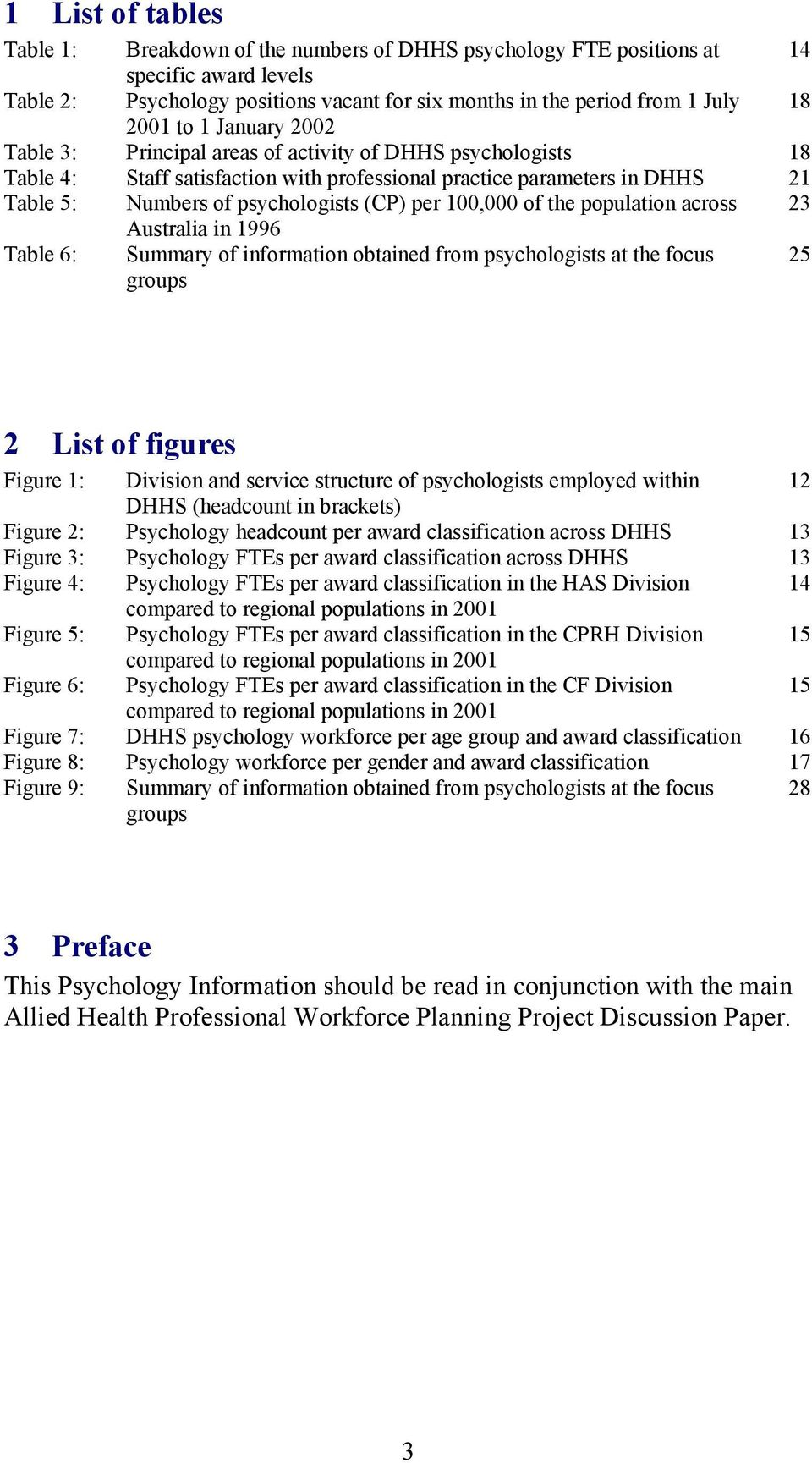 100,000 of the population across 23 Australia in 1996 Table 6: Summary of information obtained from psychologists at the focus groups 25 2 List of figures Figure 1: Division and service structure of